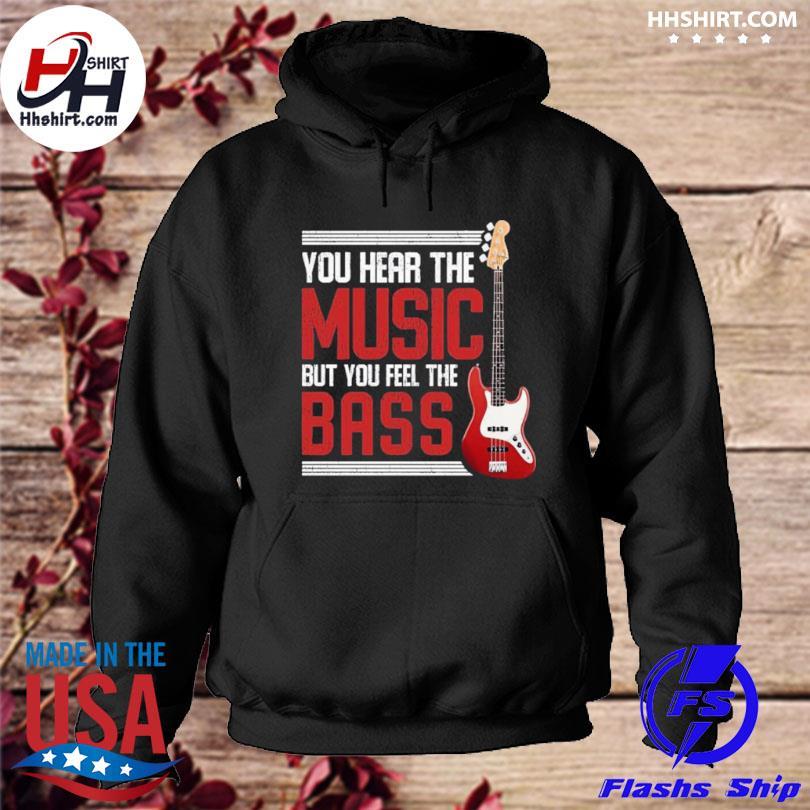 You feel the bass guitar s hoodie