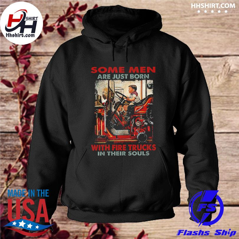 Official Some men are just born with fire trucks in their souls s hoodie
