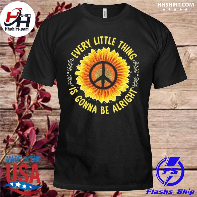 Official Sunflower every little thing is gonna be alright shirt