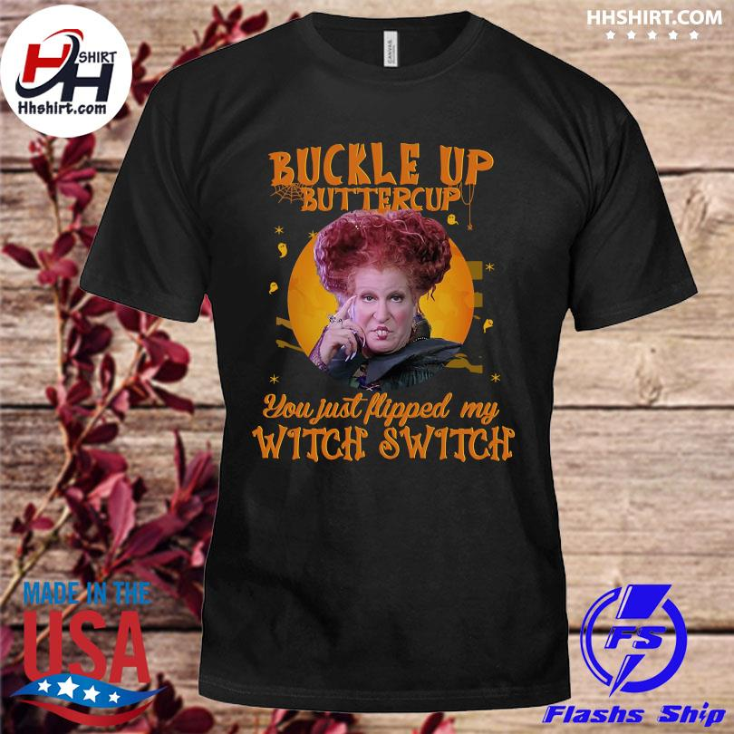 Funny Hocus Pocus buckle up buttercup you just flipped my Witch Switch Halloween shirt