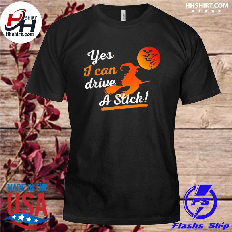 Halloween Witch Costumes Yes I Can Drive A Stick Broom Us 2021 Shirt