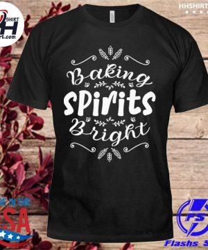 Baking spirits bright christmas for family shirt