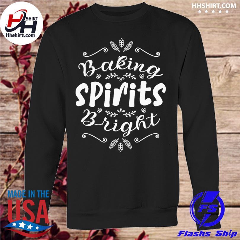 Baking spirits bright christmas for family s sweatshirt