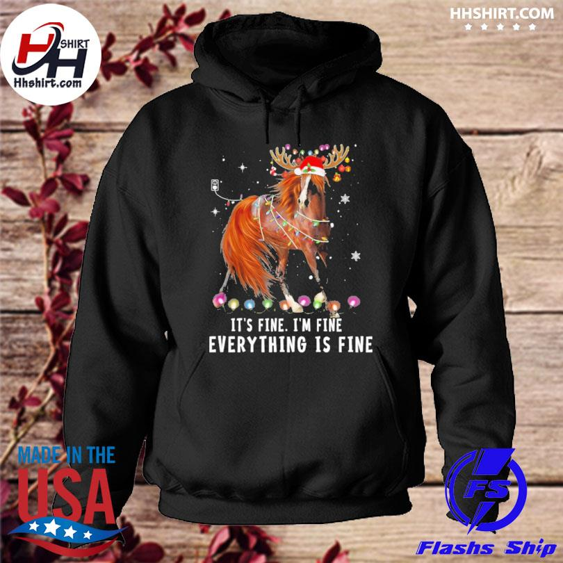 Horse Lover Christmas it's fine I'm fine everything is fine Christmas sweater hoodie