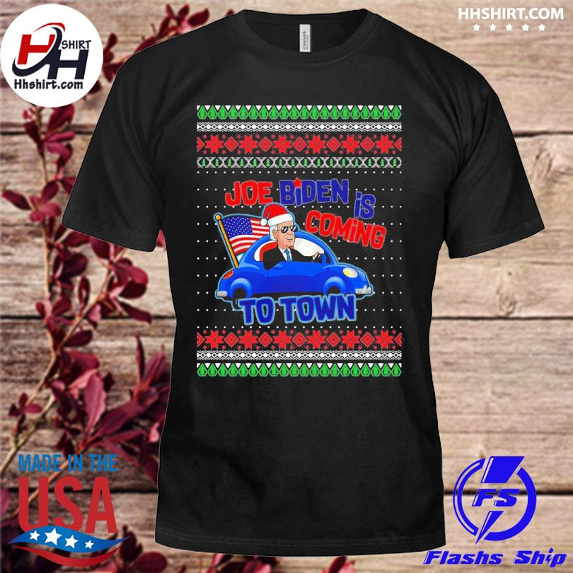 Joe Biden is comin to town Ugly christmas sweater