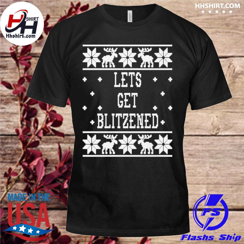 Let's get Blitzened Ugly Christmas sweater