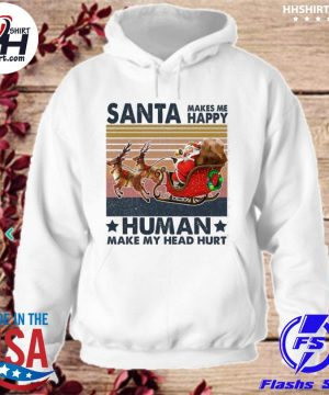 Santa Clau makes me happy Humans make my head hurt Christmas 2020 vintage sweater hoodie