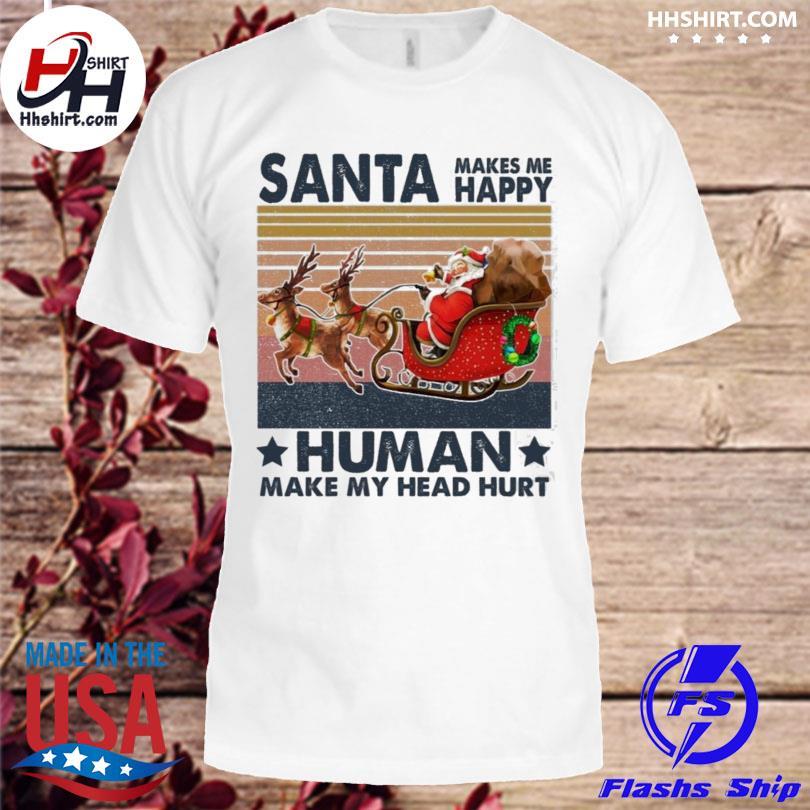 Santa Clau makes me happy Humans make my head hurt Christmas 2020 vintage sweater