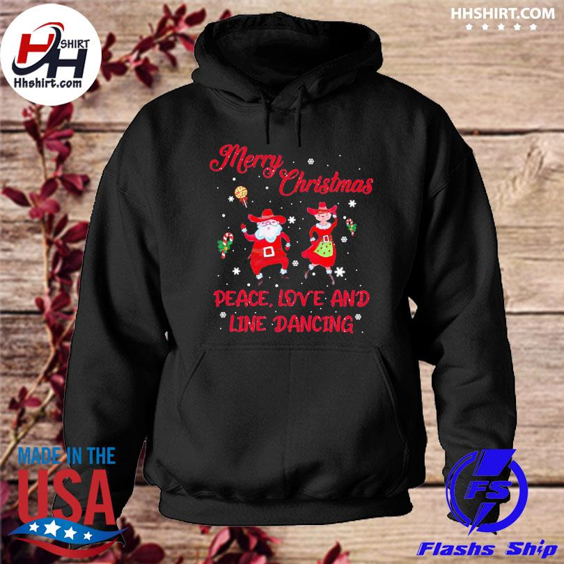 Santa Claus Merry Christmas peace love and line Dancing sweater hoodie