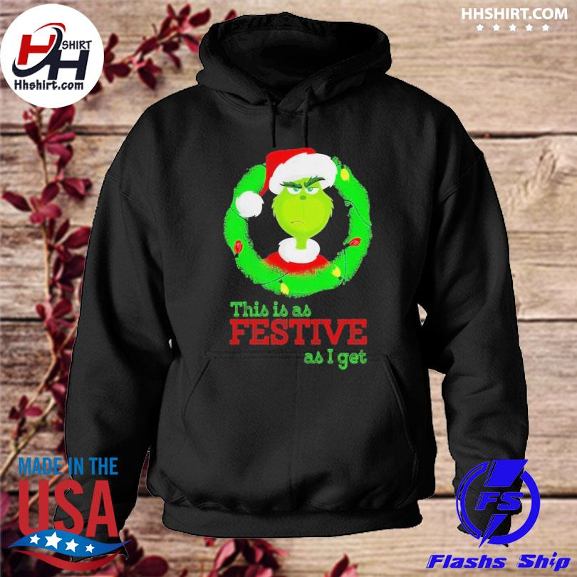 Santa grinch this is as festive as I get christmas lights sweater hoodie