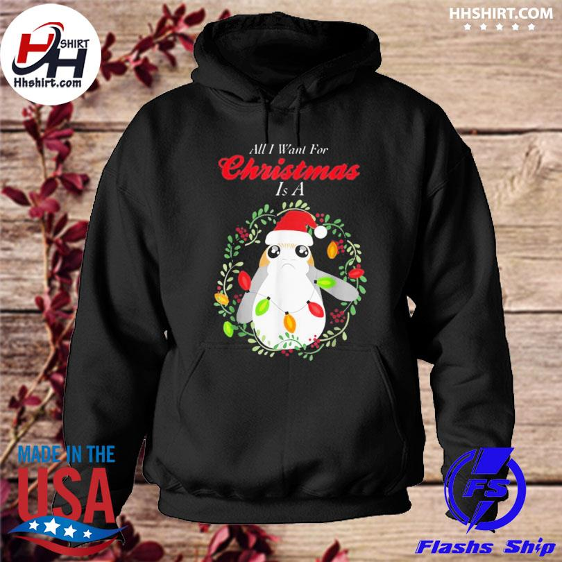 Star wars porg all I want christmas sweater hoodie