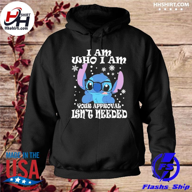 Stitch I am who I am your approval isn't needed Christmas sweater hoodie