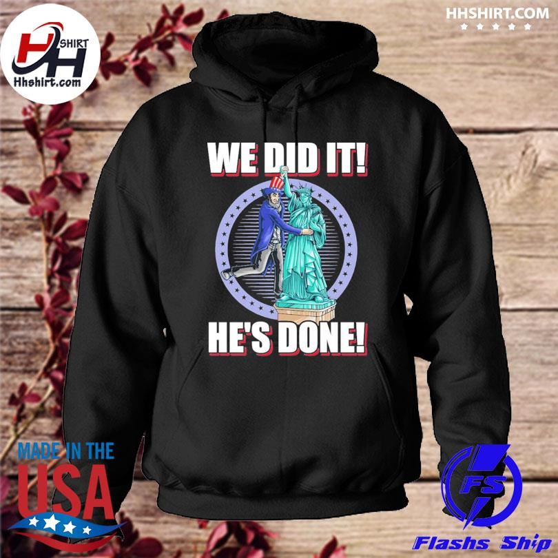 We did it he's done uncle sam liberty election 2020 s hoodie