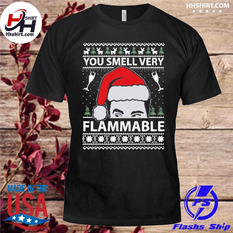 You smell very flammable schitt's creek ugly christmas sweatshirt