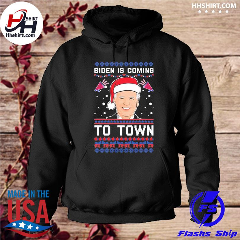 Biden is coming to town ugly christmas sweats hoodie