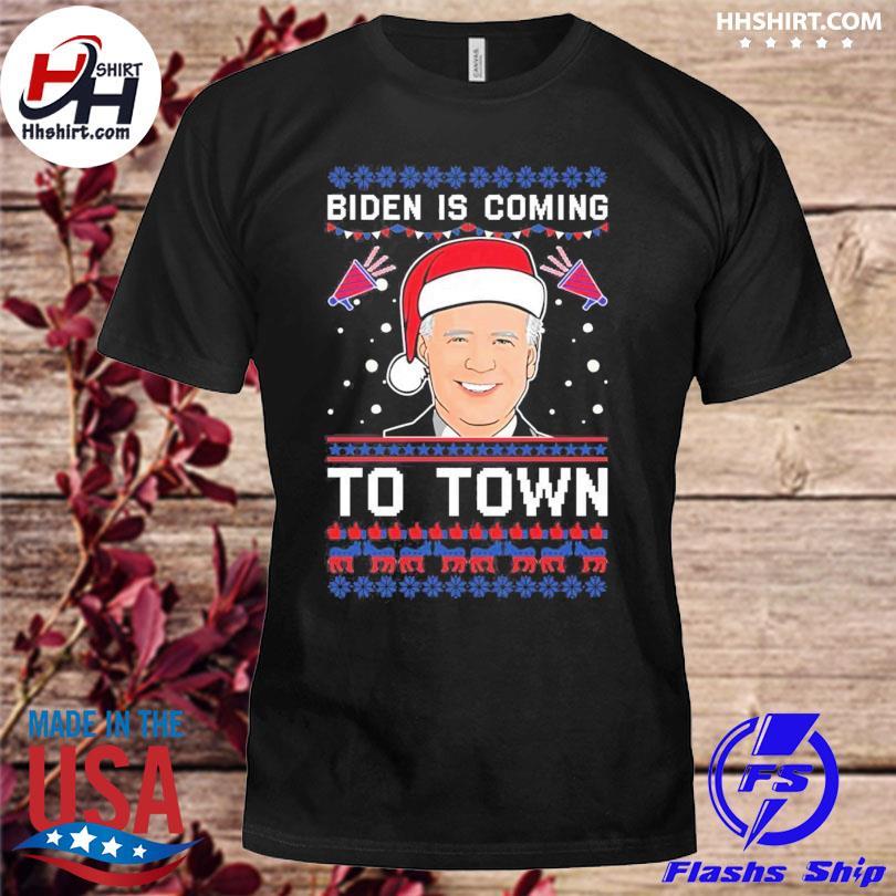 Biden is coming to town ugly christmas sweatshirt