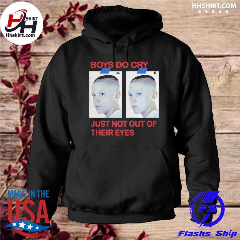 Boys do cry just not out of their eyes s hoodie