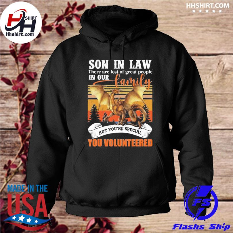 Dragon buy son in law there are lots of great people in our family sweater hoodie