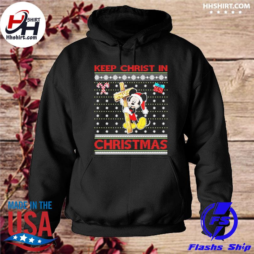 Mickey Mouse Santa Keep Christ in ugly christmas sweater hoodie