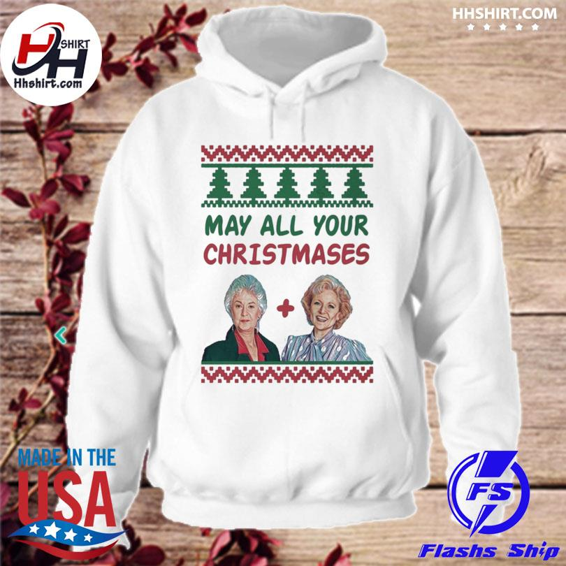 The Golden Girls may all your christmases Ugly sweater hoodie