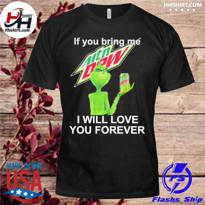 The Grinch if you bring me Mtn Dew I will love you forever christmas sweater