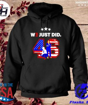 American 46 joe biden and kamala harris we just did s hoodie