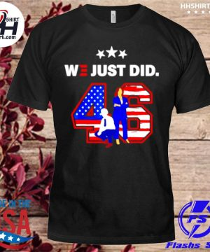 American 46 joe biden and kamala harris we just did shirt