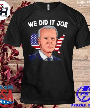 American flag we did it joe biden 2021 president shirt