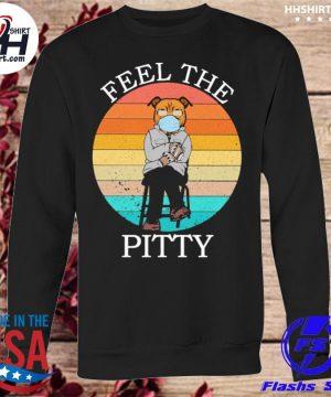 Bernie Sanders feel the pitty vintage s sweatshirt