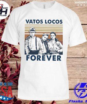 Blood In Blood Out Vatos locos forever vintage shirt