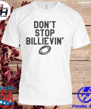 Buffalo bills don't stop believin' shirt