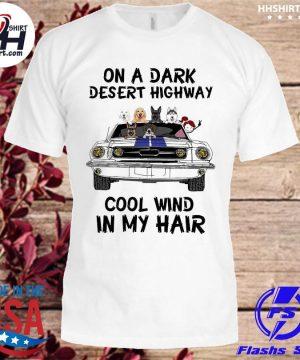 Dogs On a dark desert highway cool wind in my hair shirt
