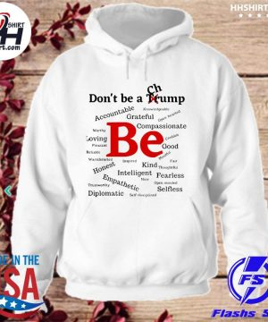 Don't be a Trump compassionate honest diplomatic empathetic election s hoodie