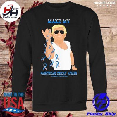 Donald Trump Make my pancreas great again Diabetes Awareness s sweatshirt