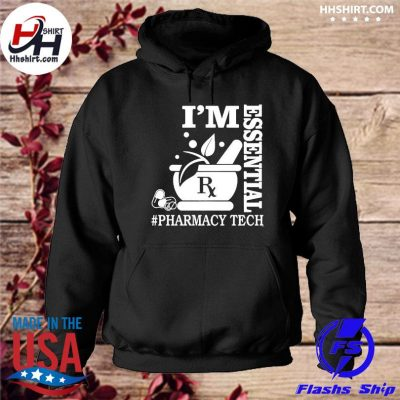 I'm essential #pharmacy tech s hoodie