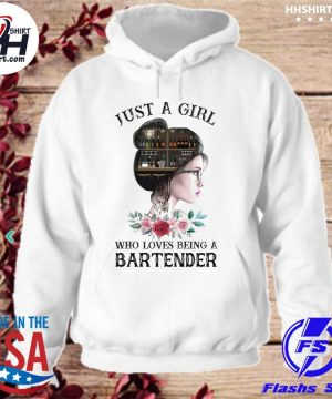 Just a who loves being a Bartender s hoodie