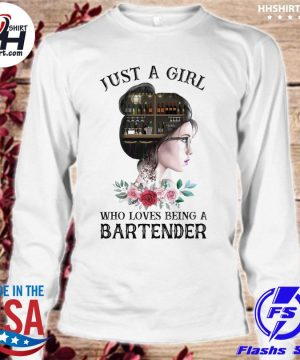 Just a who loves being a Bartender s longsleeve