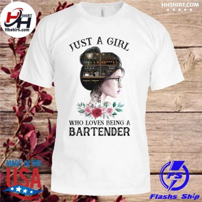 Just a who loves being a Bartender shirt