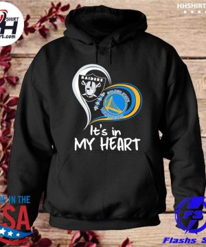 Las vegas Raiders and Golden State Warriors it's in my heart s hoodie