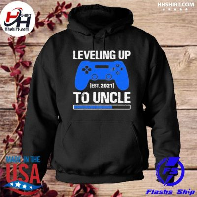 Leveling Up To Uncle 2021 Shirt hoodie