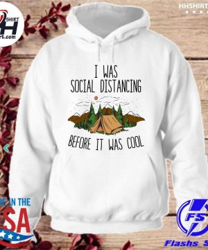 Official I was social distancing before it was cool s hoodie