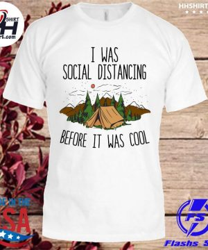 Official I was social distancing before it was cool shirt