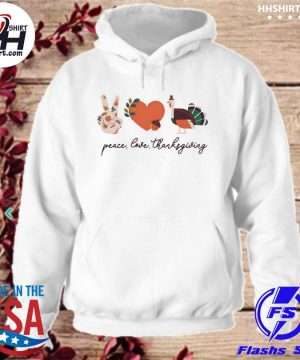 Official Peace love thanksgiving s hoodie