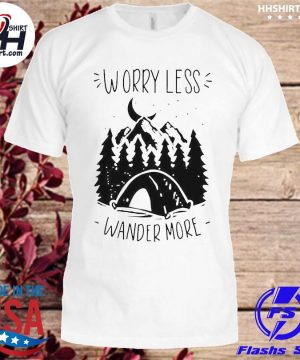 Official Worry less wander more shirt