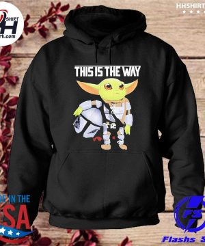 This is the way the mandalorian star wars baby Yoda s hoodie