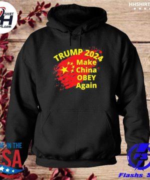 Trump 2024 make china obey again s hoodie