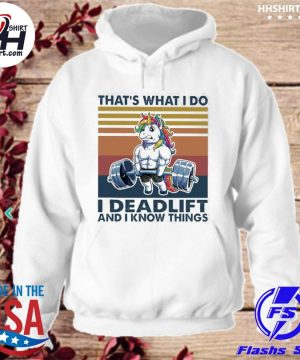 Unicorn that's what I do I deadlift and I know things vintage s hoodie