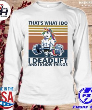 Unicorn that's what I do I deadlift and I know things vintage s longsleeve