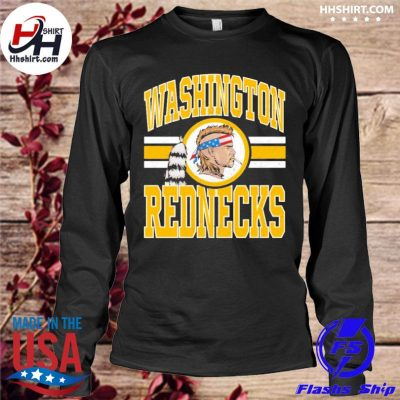 Washington Redskins Washington Rednecks s longleeve