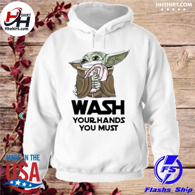 Baby Yoda wash your hands s hoodie